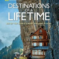 Destinations Of A Lifetime: 225 Of The World's Most Amazing Places, Book by National Geographic (Hardcover) | chapters.indigo.ca