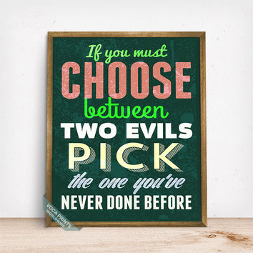 If You Must Choose Between Two Evils Print, Typography Poster, Motivational Print, Humorous Print, Funny Quote, Mothers Day Gift