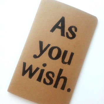 JOURNAL with Movie Quote - As You Wish - I love You