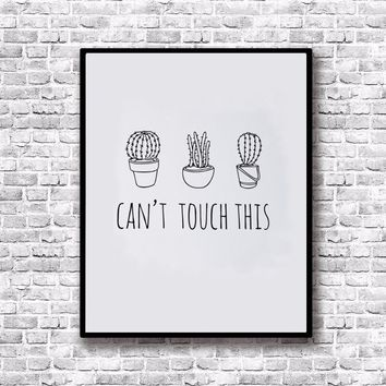 Canvas Print Art , Can't Touch Print Cactus Art Print Word Wall Art Kitchen Art Home Decor , Frame Not included
