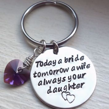 Today A Bride, Tomorrow A Wife, Always Your Daughter Sterling Silver Hand Stamped Personalized Key Chain