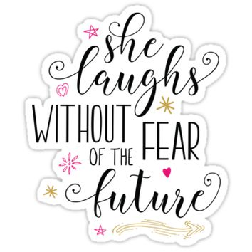 'She Laughs without fear of the future ' Sticker by Kathleen Johnson