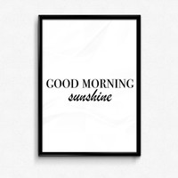 Good Morning Sunshine Print, Bedroom Decor, Newly Weds Decor, Gift for Girlfriend, Gift for Her, Typography Print, Wall Art, Home Decor
