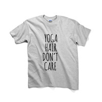 Yoga Hair Don't Care Unisex Graphic Tshirt, Adult Tshirt, Graphic Tshirt For Men & Women
