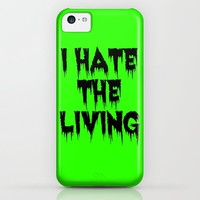 I HATE THE LIVING iPhone & iPod Case by Simply Wretched