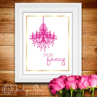 """Printable wall art decor: """"I'm so fancy"""" pink and gold chandelier - girls room decor (Instant download - JPG)"""