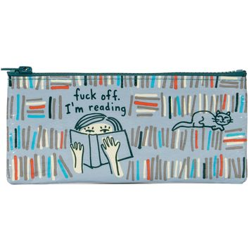 Fuck Off I'm Reading Pencil Case (Perfect for Pencils, Makeup, Whatever You Got!)