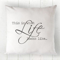This is What Life Looks Like Pillow Cover - Farmhouse Decor, Simple Life, Farmhouse Pillow, 16 x 16, 18 x 18