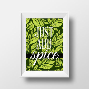 Just Add Spice - House Warming Gift - Printable DIY Home Kitchen Decor - Instant Download - Kitchen Print Word Wisdom Art Poster Phrase