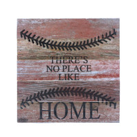 There is No Place Like Home (Baseball) - Reclaimed Repurposed Art Sign 10-in