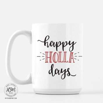 Holla Days - Mug