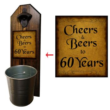Cheers to 60 Years Bottle Opener and Cap Catcher, Wall Mounted