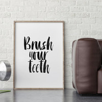 INSPIRATIONAL Print,Brush Your Teeth,Printable Kids Decor,Nursery Wall Art,Nursery Decor,Quote Printable,Hand Lettering,Typography Quote