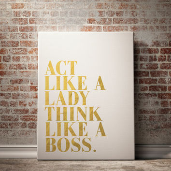 Act like a lady think like a boss Wall Art Wall Art Quote Wall Decor Home Decor Women Quote Inspirational Quote Office Decor Gold Print Art