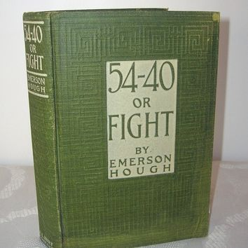 Vintage Books, Vintage Item, Rare Book, Old Book, Books and Zines, 54-40 or Fight by Emerson Hough Copyright 1909