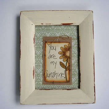 Spring Decor~ Hand Painted Distressed Wood Frame~ Shabby Chic~ You are my Sunshine!