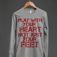 Play with your Heart, not just your Feet