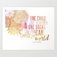 One child, one teacher, one book and one pen can change the world Art Print by studiomarshallarts