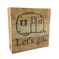 Let's Go Camping - Reclaimed Tobacco Lath Art Sign 6-in X 6-in