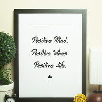 Custom Home Decor- Positive Mind. Positive Vibes. Positive Life. Wall Art
