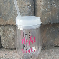 This Might Be Vodka Tumbler, Bev To Go , Personalized Tumbler, Summer Tumbler, Beach Cup, Glitter Tumbler