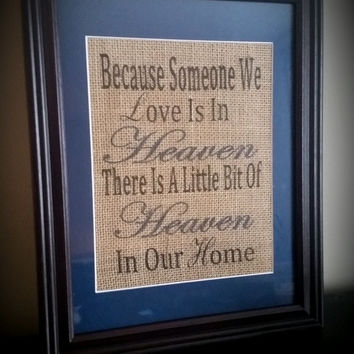Memorial sign, memorial gift, condolences, heaven decor, Because Someone We Love Heaven Sign, In Memory, Grief Saying, Bereavement Sign