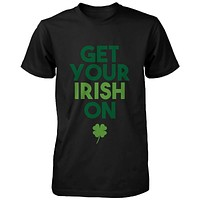 Get Your Irish On Clovers St Patricks Day Shirt Saint Patrick's Day