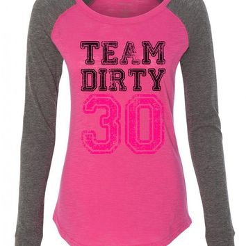 "Womens ""Team Dirty 30"" Long Sleeve Elbow Patch Contrast Shirt"