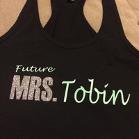 Future Mrs., Engagement Gift, Future Bride, Mrs. Tank Top, Fiance Tank Top, Future Mrs. Tank Top, Engaged Shirt, Engagement, Bachelorette