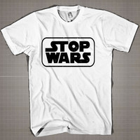 STOP WARS  Mens and Women T-Shirt Available Color Black And White