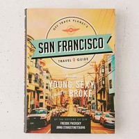 Off Track Planet's San Francisco Travel Guide: For The Young, Sexy And Broke By Freddie Pikovsky & Anna Starostinetskaya