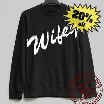 Wife Shirt Wifey Sweatshirt Sweater Shirt – Size XS S M L XL