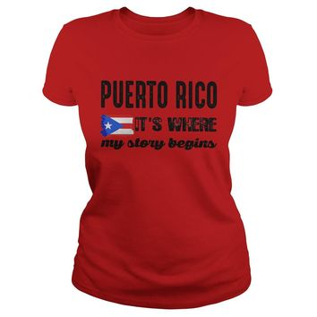 Puerto Rico it's where my story begins shirt Classic Ladies Tee