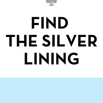 Find the Silver Lining - Kate Spade Inspired Art Print by Rachel Additon