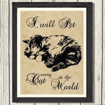 "Vintage Art Print, I will pet every cat in the world, Wall decor, Decor Wall Art, 8""x10"" Digital JPEG File, 300dpi, Instant download"
