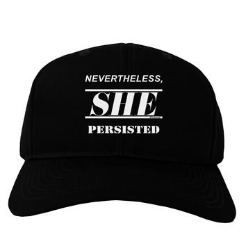 Nevertheless She Persisted Women's Rights Adult Dark Baseball Cap Hat by TooLoud