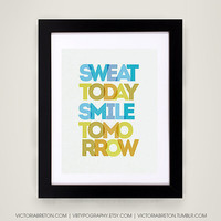 Sweat Today, Smile Tomorrow - 11x17 typography print -  fitness poster - exercise quote - gym decor - motivational quote