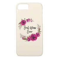 Pink Fuchsia Poppies Best Mom Ever - Mother's Day iPhone 8/7 Case