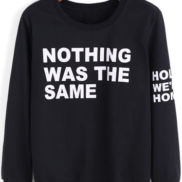 NOTHING WAS THE SAME Graphic Printed Black Sweatshirt