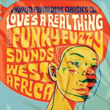 Various Artists - World Psychedelic Classics 3: Love's A Real Thing LP