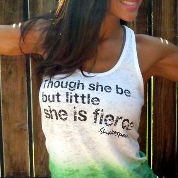 Though she be but little she is FIERCE. A-Line Racerback Burnout Tank.  Size SMALL