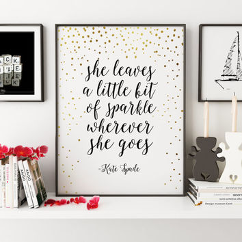 She Leaves A Little Bit Of Sparkle Wherever She Goes,KATE SPADE INSPIRED,Nursery Decor,Nursery Girls,Gold Sparkle,Quote Prints,Typography