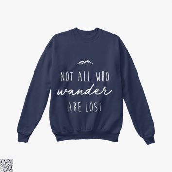 Not All Who Wander Are Lost, Lord Of The Rings Crew Neck Sweatshirt