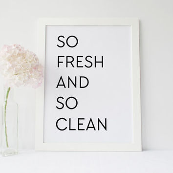 Printable Quote So fresh and so clean 8x10 Laundry room Decor black and white printable minimal bath decor home decor quote print download