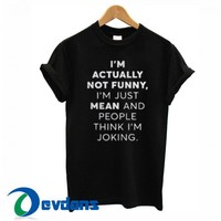I'm Actually Not Funny T Shirt Women And Men Size S To 3XL