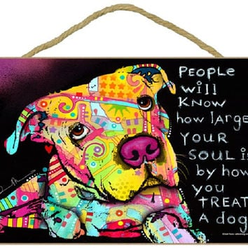 """NEW Pit Bull Dog Plaque, People will know how large your soul is...  7"""" x 10.5"""" Wooden Sign - featuring the artwork of Dean Russo"""