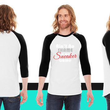 Aint No Shame in my Sneaker Game Graphic American Apparel Unisex 3/4 Sleeve T-Shirt