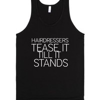 Hairdressers Tease It Till It Stands-Unisex Black Tank