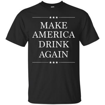 Make America Drink Again Shirt - Funny Tee for 4th of July