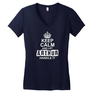 Keep Calm And Let Arthur Handle It Women's V-Neck T-Shirt
